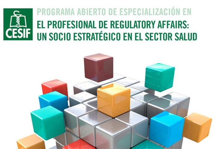 Programa Abierto de Especialización El Profesional de Regulatory Affairs: un Socio Estratégico en el Sector Salud