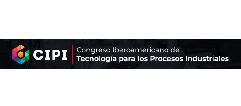 Congreso iberoamericano de tecnología para el proceso industrial (CIPI)