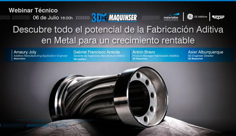Un webinar de Maquinser permite descubrir todo el potencial de la fabricación aditiva en metal para un crecimiento rentable