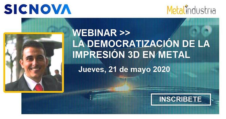 Webinar sobre la impresión 3D en metal el jueves 21 de mayo